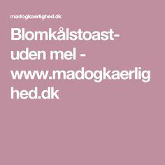 Blomkålstoast- uden mel - www.madogkaerlighed.dk