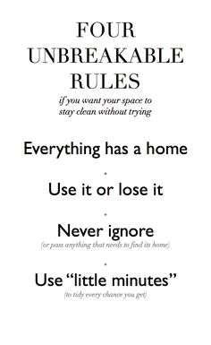 This actually works, I've been doing it. Four Unbreakable Rules (via http://www.squidoo.com/clean-and-clutter-free)