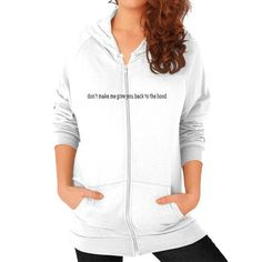 Don't make me give you back to the hood Zip Hoodie (on woman)