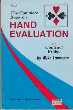 Mike Lawrence - Book of Hand Evaluation in Contract Bridge Max Hardy Las Vegas Reprint. ISBN 0939460270 Eighth printing, Jan A very good paperback book, free of markings