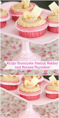 White Chocolate Peanut Butter and Banana Cupcakes!