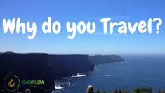 What are we looking for when we travel? Our ancestors migrated to new horizons, new continents. Solo Travel, Us Travel, Get To Know Me, How To Find Out, Always Remember Me, Before We Go, Cliffs Of Moher, The Camino, Natural Curiosities