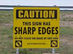 """In fine print at the bottom, it says """"Also, the bridge is out ahead."""" Too Funny!!!"""