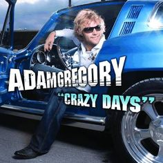 Check out: Crazy Days (2009) - Adam Gregory See: http://lyrics-dome.blogspot.com/2016/06/crazy-days-2009-adam-gregory.html ‪#‎lyricsdome‬