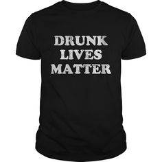 Get yours awesome Drunk Lives Matter St Patricks Day Coolest T Shirt Shirts & Hoodies.  #gift, #idea, #photo, #image, #hoodie, #shirt, #christmas