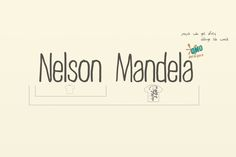 People who get dirty change the world | Nelson Mandela