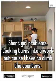 One problem, too short to climb on the counters.  Plus there's not wide enough in general. :(