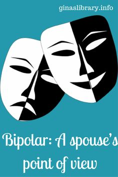Bipolar is not only hard on the person suffering from the disease, but it's also difficult for their loved ones. This is especially true for their spouses. Unfortunately, my husband suffers from Bipolar.