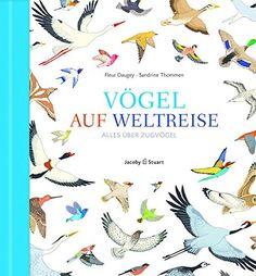 Vögel auf Weltreise: Alles über Zugvögel von Fleur Daugey http://www.amazon.de/dp/3941787535/ref=cm_sw_r_pi_dp_7Ar.wb1FGW5J8
