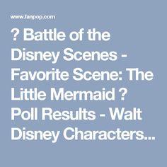 ★ Battle of the Disney Scenes - Favorite Scene: The Little Mermaid ★ Poll Results - Walt Disney Characters - Fanpop