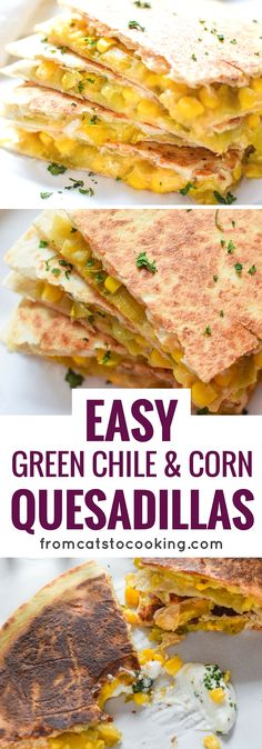 These Easy Green Chile & Corn Quesadillas take only 12 minutes to make ...