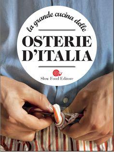 La Grande Cucina delle Osterie d'Italia scelte da Slow Food. #slowfood #food #cucina #libri #osterie