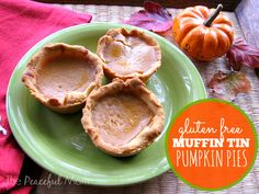 Make these delicious Gluten Free Muffin Tin Pumpkin Pies for your gluten free guests this Thanksgiving - even your non-gluten free family and friends won't know the difference!  - from ThePeacefulMom.com  #glutenfreerecipe