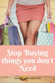 Learning to stop buying things you don't need will help you a lot in the long run. Here's how to save money and stop buying things you don't know. #savemoney #frugalliving #minimalist