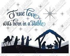 SVG True Love Was Born In A Stable Christmas Nativity Scene Cutting File in Svg, Eps, Dxf, Png, and Jpeg for Cricut and Silhouette Software Diy Nativity, Christmas Nativity Scene, Christmas Svg, Christmas Villages, Cricut Stencils, Cricut Vinyl, Nativity Silhouette, Silhouette Cameo Projects, Silhouette Studio