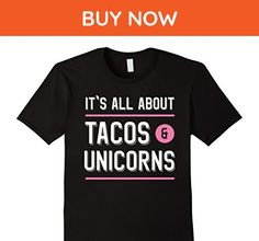 Mens It's All About Tacos and Unicorns Funny Food Fantasy Tee XL Black - Fantasy sci fi shirts (*Amazon Partner-Link)