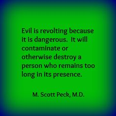 Malignant Narcissism: Excerpts From M. Scott Peck's People Of The Lie Greedy People, Evil People, M Scott Peck, Antisocial Personality, Personality Types, Evil Person, Lack Of Empathy, Narcissistic Abuse, Psychology Facts