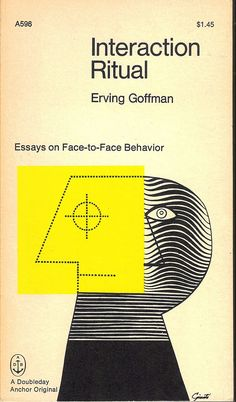 interaction ritual essays on face-to-face behavior