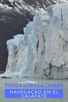 Navegação Todos los Glaciares: Navegar pelos Glaciares em El Calafate