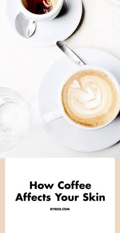 5 things coffee does to your skin, according to science