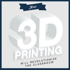 3D printing is not just for making fun desk knick-knacks. Soon, it may bring about a massive change in how students learn in the classroom.