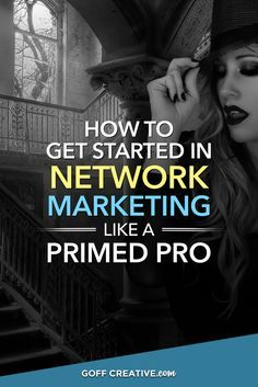 How to Get Started in Network Marketing Like a Primed Pro | GoffCreative.com