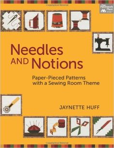 Needles and Notions: Paper-Pieced Patterns with a Sewing Room Theme: Amazon.de: Jaynette Huff: Fremdsprachige Bücher