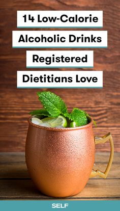 The weather is heating up, which mean the drinks should get colder. Here, 11 registered dietitians share the low-calorie alcoholic drinks they choose when it's time to unwind. Their list includes moscow mules, toned-down mojitos, simple margaritas, and more!