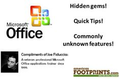 Microsoft Office Tip | As part of the legacy I leave behind before retiring from the training industry, I will be sharing everything I can about Microsoft Office.  Feel free to follow this board to enhance your knowledge of Microsoft Office with these quick tips!  AmericasFootprints.com
