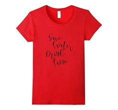 Women's Save Water Drink Wine Tshirt Funny Drinking Shirt...
