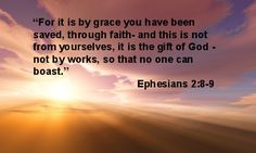 saved by grace | For it is by grace you have been saved, through faith- and this is ...
