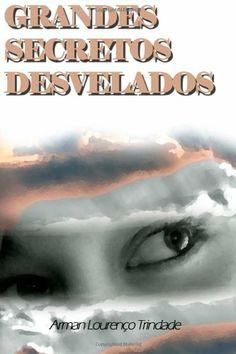 grandes secretos desvelados: Amazon.es: Arman Lourenço Trindade: Libros
