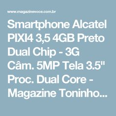 "Smartphone Alcatel PIXI4 3,5 4GB Preto Dual Chip - 3G Câm. 5MP Tela 3.5"" Proc. Dual Core - Magazine Toninhombpromove"