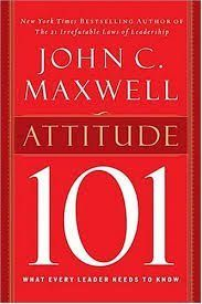 Attitude 101 by John C. Maxwell   Good attitudes on a team do not guarentee its success, but bad attitudes guarentee its ruin. What is your attitude?