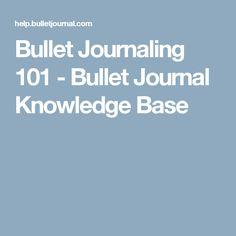 Bullet Journaling 101 - Bullet Journal Knowledge Base