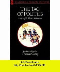 TAO OF POLITICS (Shambhala Dragon Editions) (9780877735861) Thomas Cleary , ISBN-10: 0877735867  , ISBN-13: 978-0877735861 ,  , tutorials , pdf , ebook , torrent , downloads , rapidshare , filesonic , hotfile , megaupload , fileserve