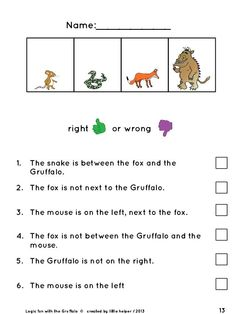 Right or wrong worksheet and logic puzzles with the Gruffalo. These engaging activities are very motivating and challenging. Enjoy!