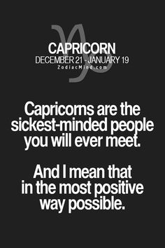 Zodiac Mind - Your source for Zodiac Facts: Photo Capricorn Quotes, Zodiac Signs Capricorn, Sagittarius And Capricorn, Zodiac Mind, Astrology Signs, Zodiac Facts, Aquarius Sign, Capricorn Relationships, Astrological Sign