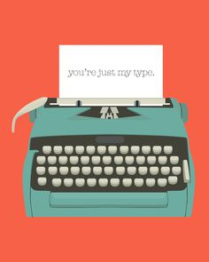 Oh So Lovely: You're Just My Type - Free Printables  (2 colors to choose from)