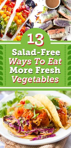 13 Salad-Free Ways To Eat More Fresh Vegetables
