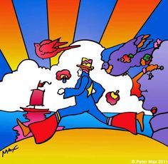 "Peter Max ""Cosmic Runner"" Peter Max was a huge influence on me as an artist."