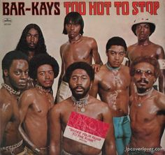 "Bar-Kays  ""Too Hot To Stop""  Mercury Records  (1976)   Also includes ""Shake Your Rump to the Funk""."