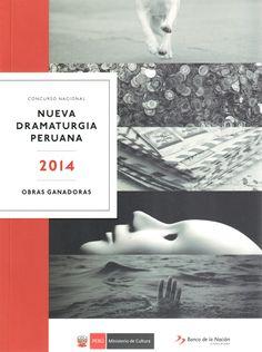 TÍTULO: Concurso nacional nueva dramaturgia peruana 2014 AUTOR: Amaru Silva, Daniel; Guillermo Hidalgo, Luis; Benavente Seccor CÓDIGO: 869.560 28/A52/2015