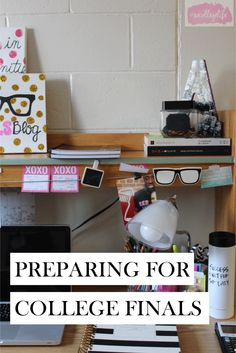 Finals Preparation   http://www.thecollegelfestylist.com/blog/2015/4/22/finals-preparation