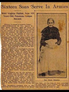 1910 newspaper article on Sarah Barker Sweeney, age who gave 16 sons to the Civil War; 14 to the Union, 2 to the Confederacy. The article is datelined March Moundsville, West Virginia Us History, History Facts, Black History, History Photos, Ancient History, History Medieval, History Timeline, Design History, History Memes