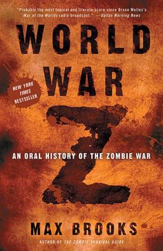 Slated to hit theaters in June Starring Brad Pitt! Read the book first! World War Z: An Oral History of the Zombie War By Max Brooks. Apocalyptic Novels, Post Apocalyptic, Oral History, Brad Pitt, Best Zombie Books, Zombie Movies, Marc Forster, Science Fiction, Zombie Survival Guide