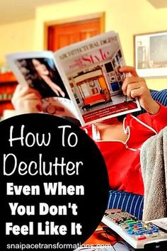 "Don't feel like decluttering? Become a clutter tossing ninja with these tips! Learn how to push through your ""I don't feel like it"" mood and reach your goal of an organized home."