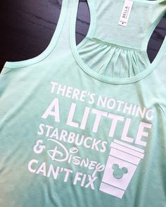 Starbucks and Disney // Disneyland Tank // funny Disney Shirt // Coffee and Disney // Mickey Ears Disney Dream, Disney Style, Disney Love, Disney Theme, Disney Family, Funny Disney Shirts, Funny Shirts, Vinyl Shirts, Tee Shirts