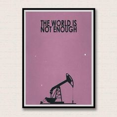 The World is not Enough. James Bond Inspired Giclee Print by Indyd, etsy
