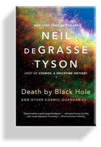 Death by Black Hole: And Other Cosmic Quandaries Neil deGrasse Tyson 9780393350388 Death by Black Hole: And Other Cosmic Quandaries - Whirlpool Galaxy-Andromeda Galaxy-Black Holes New Books, Good Books, Books To Read, Amazing Books, Date, Holes Book, Philosophical Quotes, Science Books, Science Space